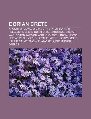 Dorian Crete - Ancient Cretans, Cretan City-States, Dorians, Hellenistic Crete, Doric Order, Knossos, Cretan War, Dorian...