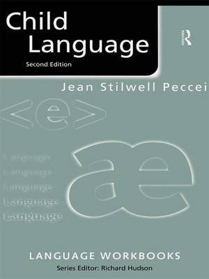 Child Language (Hardcover, 2nd Revised edition): Jean Stilwell Peccei