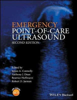Emergency Point-of-Care Ultrasound (Paperback, 2nd Edition): Jim Connolly, Anthony Dean, Beatrice Hoffmann, Bob Jarman