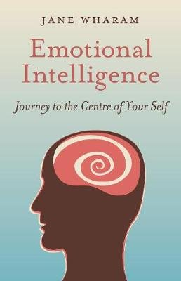 Emotional Intelligence - Journey to the Centre of Your Self (Electronic book text): Jane Wharam