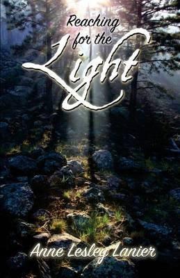 Reaching for the Light (Paperback): Anne L Lanier