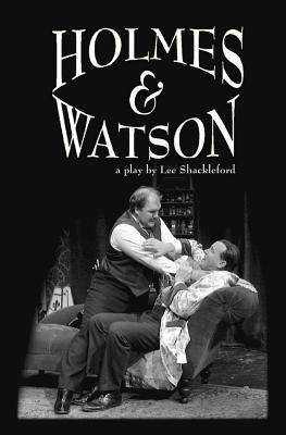 Holmes & Watson (Paperback): Lee Eric Shackleford