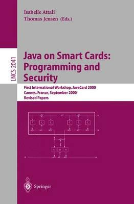Java on Smart Cards - Programming and Security: First International Workshop, Java Card 2000 Cannes, France, September 14, 2000...