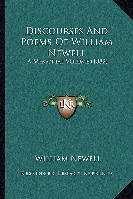 Discourses and Poems of William Newell - A Memorial Volume (1882) (Paperback): William Newell