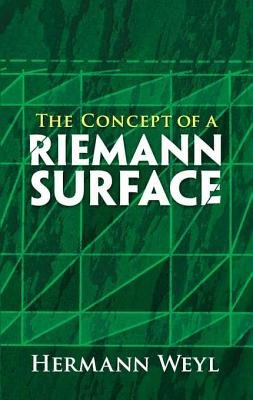 The Concept of a Riemann Surface (Electronic book text, 3rd ed.): Hermann Weyl