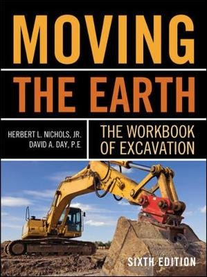 Moving the Earth - The Workbook of Excavation (Hardcover, 6th Revised edition): Herbert Lownds Nichols, David Day