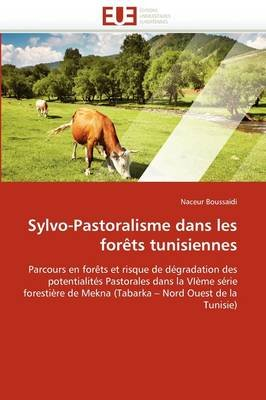Sylvo-Pastoralisme Dans Les Foraats Tunisiennes (French, Paperback): Boussaidi-N