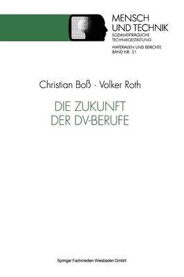 Die Zukunft Der DV-Berufe (German, Paperback, 1992): Volker Roth