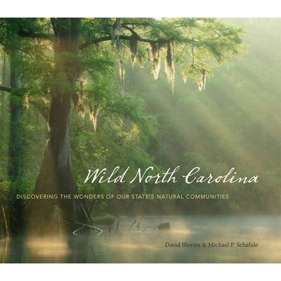 Wild North Carolina - Discovering the Wonders of Our State's Natural Communities (Hardcover, New edition): Michael P....