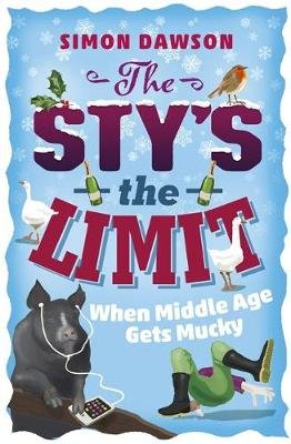 The Sty's the Limit - When Middle Age Gets Mucky (Paperback): Simon Dawson