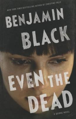 Even the Dead (Large print, Hardcover, Large type / large print edition): Benjamin Black