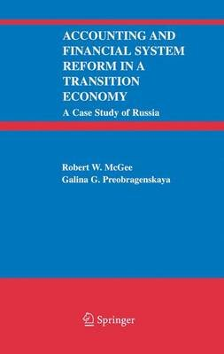 Accounting and Financial System Reform in a Transition Economy: A Case Study of Russia (Paperback, Softcover reprint of...
