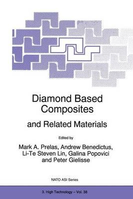 Diamond Based Composites - And Related Materials. Proceedings (Hardcover, 1997 ed.): Mark A. Prelas, Andrew Benedictus, Li-Te...
