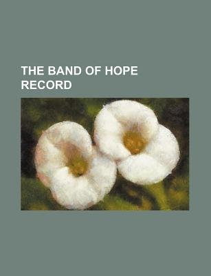 The Band of Hope Record (Paperback): Books Group