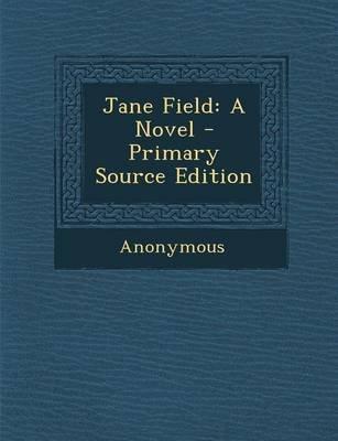 Jane Field (Paperback): Anonymous