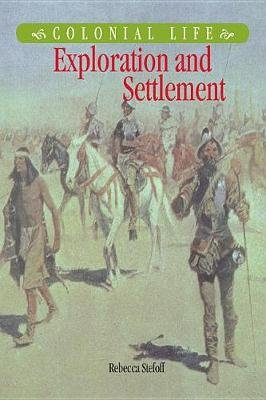 Exploration and Settlement (Electronic book text): Rebecca Stefoff
