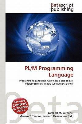 PL/M Programming Language (Paperback): Lambert M. Surhone, Miriam T. Timpledon, Susan F. Marseken