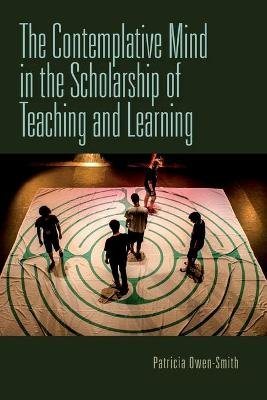 The Contemplative Mind in the Scholarship of Teaching and Learning (Paperback): Patricia Owen-Smith