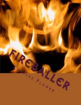 Fireballer - Serial Killer or Victim? (Paperback): MR Charles Flower