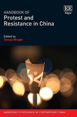 Handbook of Protest and Resistance in China (Hardcover): Teresa Wright