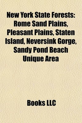 New York State Forests - Rome Sand Plains, Pleasant Plains, Staten Island, Neversink Gorge, Sandy Pond Beach Unique Area...