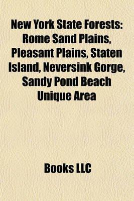 New York State Forests - Rome Sand Plains, Pleasant Plains, Staten Island, Neversink Gorge, Sandy Pond Beach Unique Area...