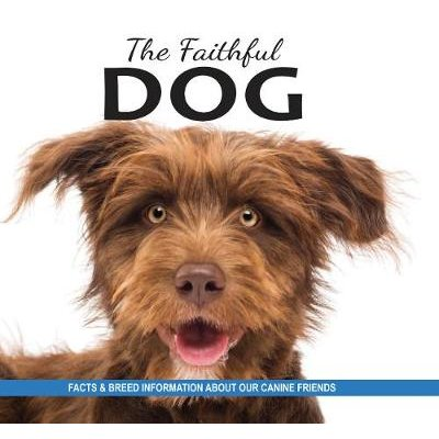 The Faithful Dog - Facts and breed information on our canine friends (Paperback): Fern Collins