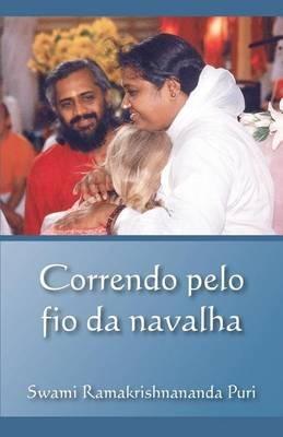 Correndo Pelo Fio Da Navalha (Portuguese, Paperback): Swami Ramakrishnananda Puri