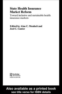 State Health Insurance Market Reform - Toward Inclusive and Sustainable Health Insurance Markets (Electronic book text): Joel...