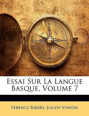 Essai Sur La Langue Basque, Volume 7 (English, French, Paperback): Ferencz, Rib?Ry,, Julien Vinson