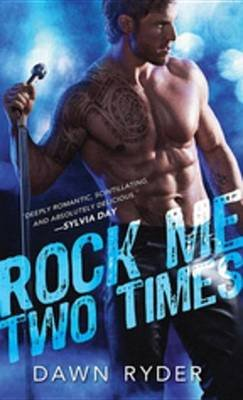 Rock Me Two Times (Electronic book text): Dawn Ryder