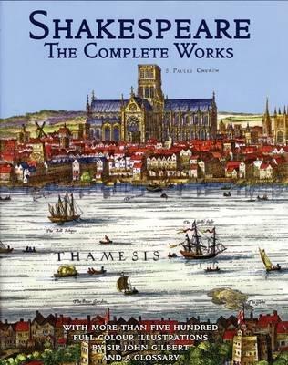 William Shakespeare - The Complete Works (Hardcover): William Shakespeare