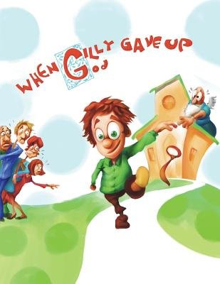 When Gilly Gave Up God (Paperback): Greg Gower