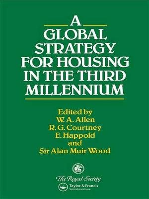 A Global Strategy for Housing in the Third Millennium (Electronic book text): W.A. Allen, R.G. Courtney, E. Happold, A.M. Wood