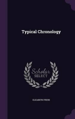 Typical Chronology (Hardcover): Elizabeth Frere