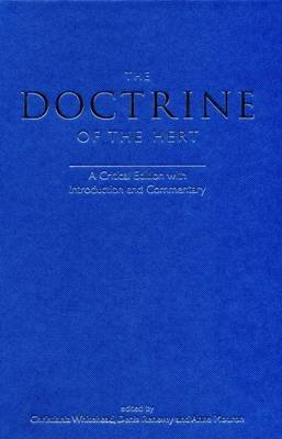 The Doctrine of the Hert - A Critical Edition with Introduction and Commentary (Hardcover, New): Christiania Whitehead, Denis...