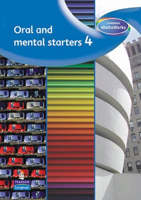Longman MathsWorks: Year 4 Oral and Mental Starters (Spiral bound): Tony Cotton