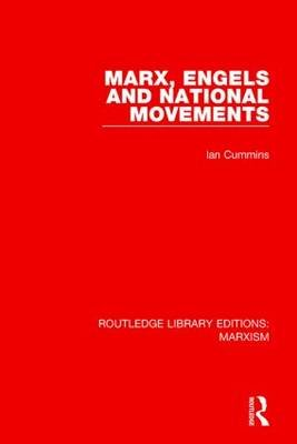 Marx, Engels and National Movements (Paperback): Ian Cummins