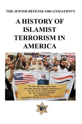 A History of Islamist Terrorism in America - The Jewish Defense Organization (Paperback): Jewish Defense Organization