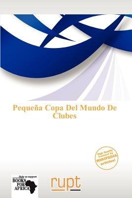 Peque a Copa del Mundo de Clubes (Paperback): Saul Eadweard Helias