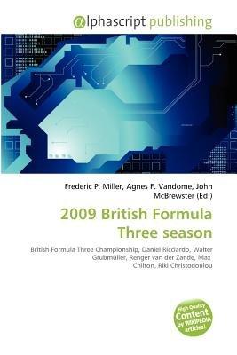 2009 British Formula Three Season (Paperback): Frederic P. Miller, Agnes F. Vandome, John McBrewster