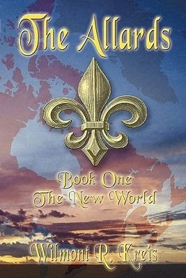 The Allards - The New World (Paperback): Wilmont Kreis