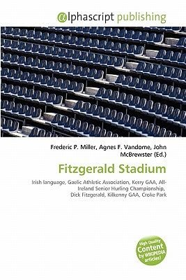 Fitzgerald Stadium (Paperback): Frederic P. Miller, Agnes F. Vandome, John McBrewster