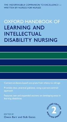 Oxford Handbook of Learning and Intellectual Disability Nursing (Paperback, 2nd Revised edition): Owen Barr, Bob Gates