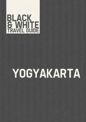 Yogyakarta - Black & White Travel Guide (Electronic book text): Black & White