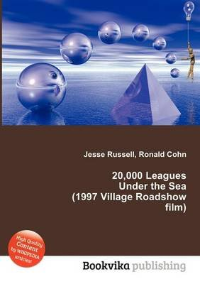 20,000 Leagues Under the Sea (1997 Village Roadshow Film) (Paperback): Jesse Russell, Ronald Cohn