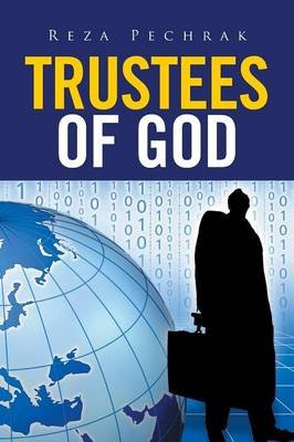Trustees of God - Religious Revival and Political Theory (Paperback): Reza Pechrak