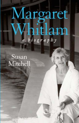 Margaret Whitlam - A Biography (Paperback): Susan Mitchell