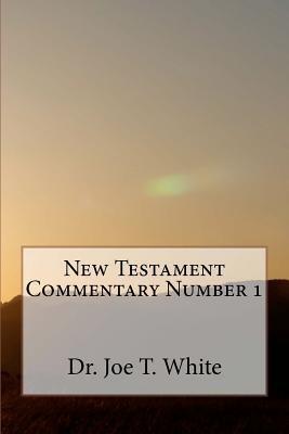 New Testament Commentary Number 1 (Paperback): Joe T. White, Dr Joe T. White