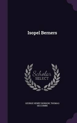 Isopel Berners (Hardcover): George Henry Borrow